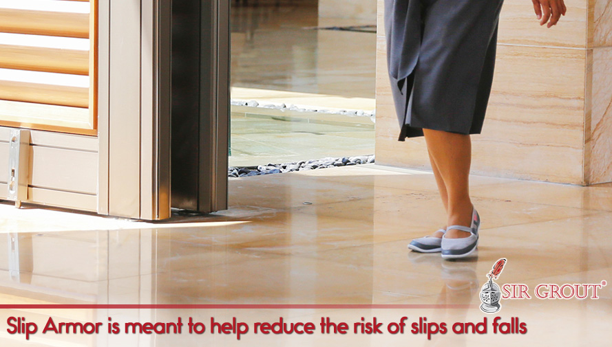 Slip Armor is meant to help reduce the risk of slips and falls